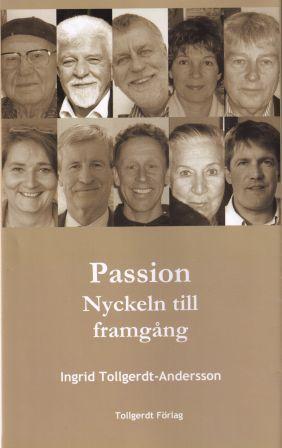 Passion, Nyckeln till framgång